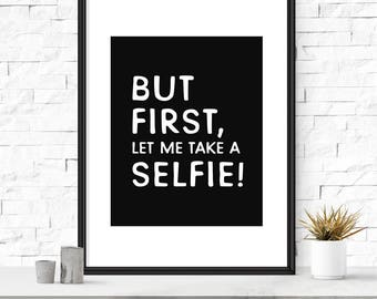 But first let me take a selfie, Modern design decor, Typography wall art, toilet signs, Bathroom decor, Wall prints, Bathroom printable