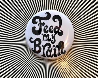 Feed my Brain pin