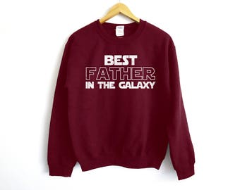 Best Father In The Galaxy Sweater - Star Wars Sweater - Dad Shirt - Dad Gift - Husband Shirt - Dad Sweatshirt - Star Wars Shirt - Star Wars