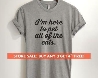 I'm Here To Pet All Of The Cats T-shirt, Ladies Unisex Crewneck Shirt, Cute Cat-lover Shirt, Short & Long Sleeve T-shirt