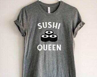Sushi Shirt // Sushi Queen Shirt // Sushi Lover // Sushi Tshirt // Foodie Shirt