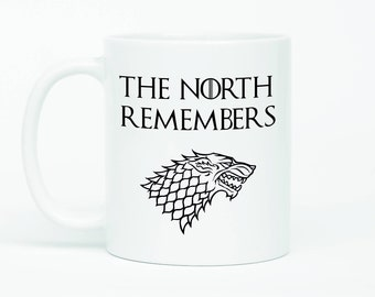 The North Remembers Mug,Game Of Thrones Mug, Wolf Mug, Arya Stark Quote, House Stark, House Stark Mug, Jon Snow, Winterfell Mug, Sansa Stark