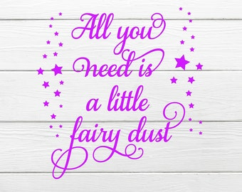 All you need is a little fairy dust vinyl quote, Vinyl fairy dust sticker , fairies , Fairy , fairy box frame quote