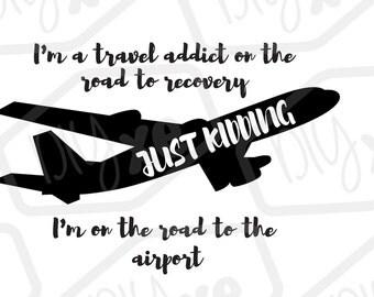 Travel Addict  Svg File // Cricut File // Cut File