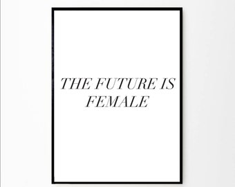 The Future Is Female | Feminist Print | Feminist Poster | Feminist Quote | Feminist Wall Art | Girl Power Quote | Typography Wall Art