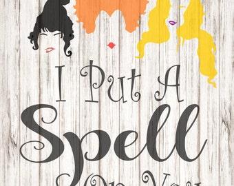 I put a spell on you SVG, Hocus Pocus SVG, Sanderson Sisters SVG