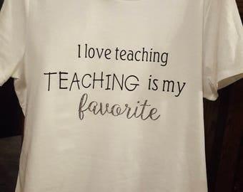 I love teaching, teaching is my favorite