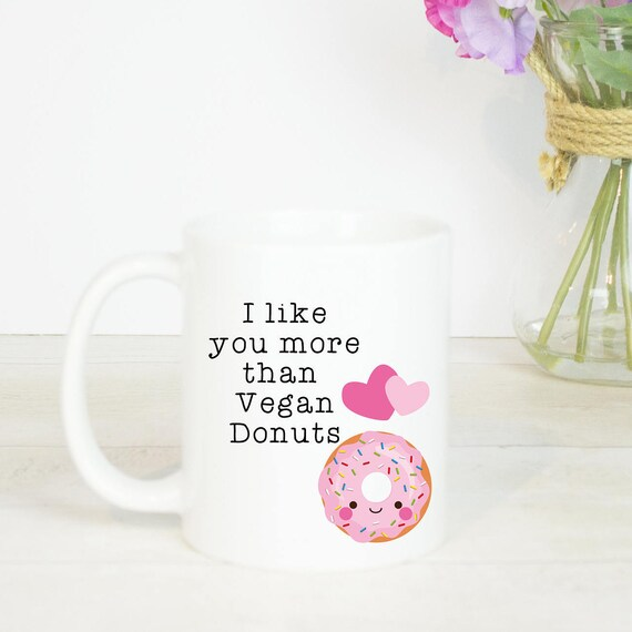I like you more than vegan donuts gift mug, great gift to let someone know how much you like them, vegan doughnuts mug