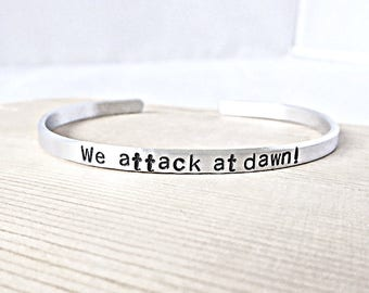 We Attack At Dawn, funny jewelry, best friend bracelet for women, inspirational bracelets for women, protest, activist, cuff, personalized