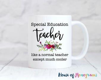 Special Education Teacher Like A Normal Teacher Except Much Cooler • Teacher Personalized Coffee Mug • Custom Coffee Mug-