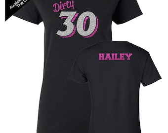 Dirty 30 Birthday Shirt with a Name on the Back -You Customize the Colors- 30th Birthday Party -30th Birthday - Gift for a 30 Year Old