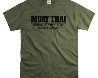Muay Thai Tshirt - Funny T Shirt - Handing Out Naps Since the 16th Century