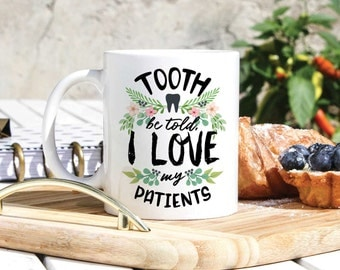 Funny Dentist Coffee Mug - Dentist Gift - Tooth Be Told Mug - Thank You Dentist Gift  - Dentistry Gift - Dentistry Student Graduation Gift