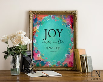 Instant 'Joy comes in the morning' Psalm 30:5 Printable Art Typography 8x10 Wall Art Scripture Print Home Decor