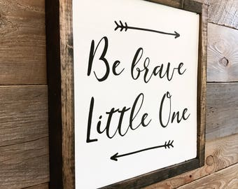 """Be Brave Little One 13"""" framed, painted wood sign"""