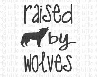 50% off - Raised by wolves SVG, DXF, EPS, png Files for Cutting Machines Cameo or Cricut // childrens svg