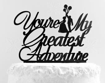 You're My Greatest Adventure Cake Topper, You're My Greatest Adventure, Wedding Cake Topper, Anniversary Cake Topper