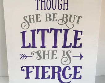 Though she be but little she is fierce painting, canvas, kids room, handpainted