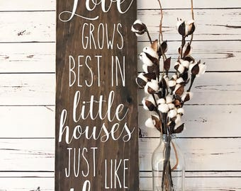 """Love Grows Best in Little Houses just like this Wooden sign (30""""x9.25"""")"""