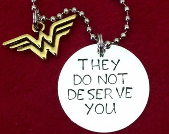 """Wonder Woman """"They do not deserve you"""" necklace"""