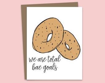 Bae Goals Card, Boyfriend Card, Girlfriend Card, Love Card, Funny Card, Bagel Card, Wife Card, Husband Card, Bae Card, Wedding Card