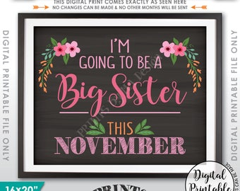 Big Sister Pregnancy Announcement, Big Sis, I'm Going to be a Big Sister in NOVEMBER Dated Chalkboard Style PRINTABLE Pregnancy Reveal Sign