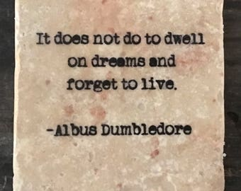 Forget to Live Dumbledore Quote Coaster or Decor Accent
