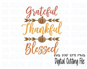 Fall Quote SVG Grateful Thankful Blessed, Thanksgiving svg dxf eps cut file digital designs clipart cutting files for silhouette cricut Scal