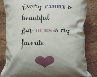 Home Decor Every Family is Beautiful but ours is my favorite cushion cover