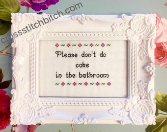 """Framed finished cross stitch """"Please don't do coke in the bathroom""""  funny cross stitch, snarky cross stitch, ironic cross stitch, no coke"""