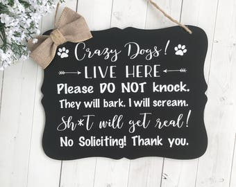 Crazy Dogs Live Here, Crazy Dogs Sign, No Soliciting, No Soliciting Sign, Do Not Knock, No Solicitation, Protective Dog, Door Signs