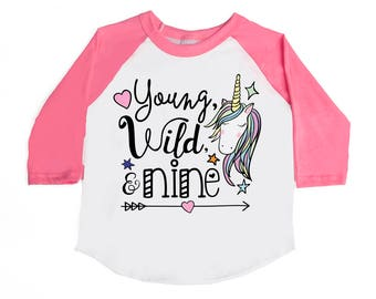 Young Wild and Nine - Nine Year Old - 9th Birthday - Birthday Unicorn Shirts - Unicorn Shirts - Girls' Birthday Shirts - Birthday Girl