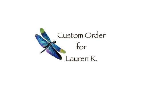 Custom Order for Lauren K