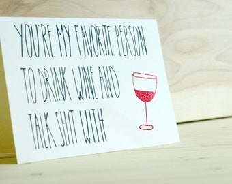 Funny Greeting Card, Red Foil Drink Wine and Talk Shit Hand Lettered with Envelope