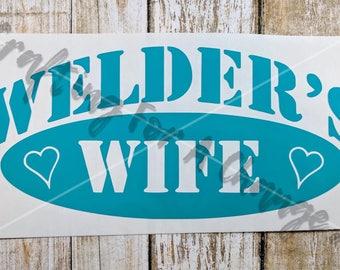 Welder's Wife Vinyl Decal, Welder's Wife Decal, Welding Decal, Welder Decal, Welding, Car Decal, Vinyl Decal, Vinyl Sticker, Laptop Decal