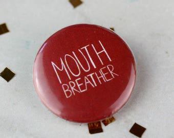 Mouthbreather Badge - Stranger Things - Badge - Pin Badge