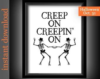 Halloween Printable, Creep On Creepin On, funny Halloween, Halloween wall art, Halloween decor, Halloween download, dancing skeleton, creepy