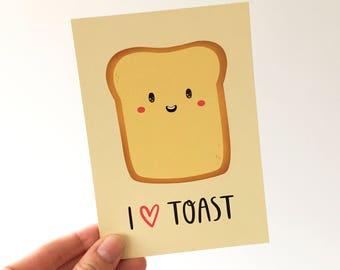 I Love Toast - Toast Art Print - Foodie - Kitchen Decor - Kitchen Print - Gift for Food Lovers - Food Print - Food Decor - Food Pun