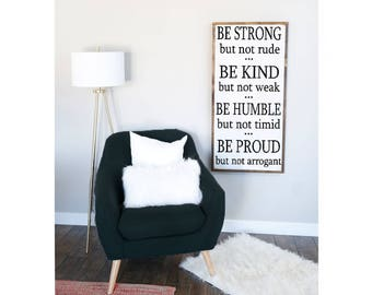 HUGE solid wood Farmhouse Signs- Be Strong but not rude....