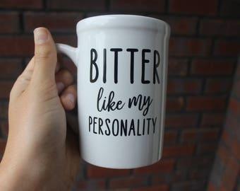 Bitter like my Personality Coffee Mug