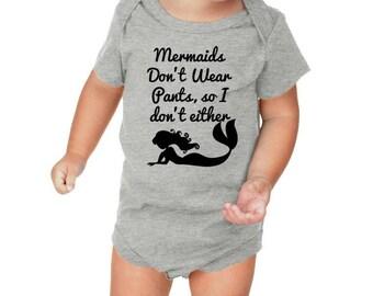 Mermaids Don't Wear Pants So I Don't Either Bodysuit Baby Shower Gift Mermaid shirt