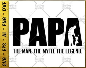 PAPA SVG Father's day gift shirt svg grandfather gift idea svg The man the myth the legend Cricut Silhouette Instant Download SVG png dxf
