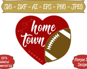 Football SVG - Home Town Football SVG - Heart Football SVG - Files for Silhouette Studio/Cricut Design Space