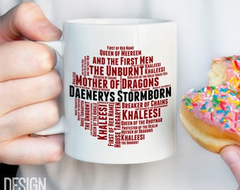 Daenerys titles mug, Daenerys Targaryen mug, Mother of Dragons, Queen of the Andals, Breaker of Chains, game of thrones gift, gift for her