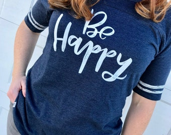 BE Happy - Women's Loose Fit tee