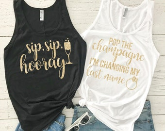 Bachelorette Party Shirts - Pop the Champagne I'm Changing my Last Name - Sip Sip Hooray - Bridesmaid Shirt -  Bride To Be Shirt
