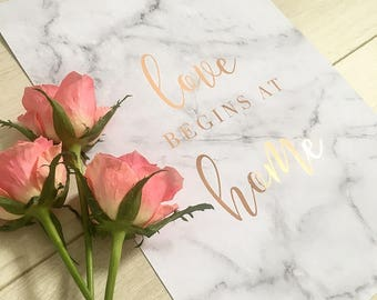 Love begins at home - real foil marble effect print. real foil print quote art foiled print A4 new home print