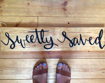 Sweetly Saved wooden sign
