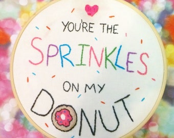 Donut Hand Embroidered Hoop Art- Cute, Romantic Gift!