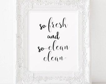 So fresh and so clean clean Printable art INSTANT DOWNLOAD Bathroom decor wall art Bathroom quotes Bathroom artwork Bathroom art print